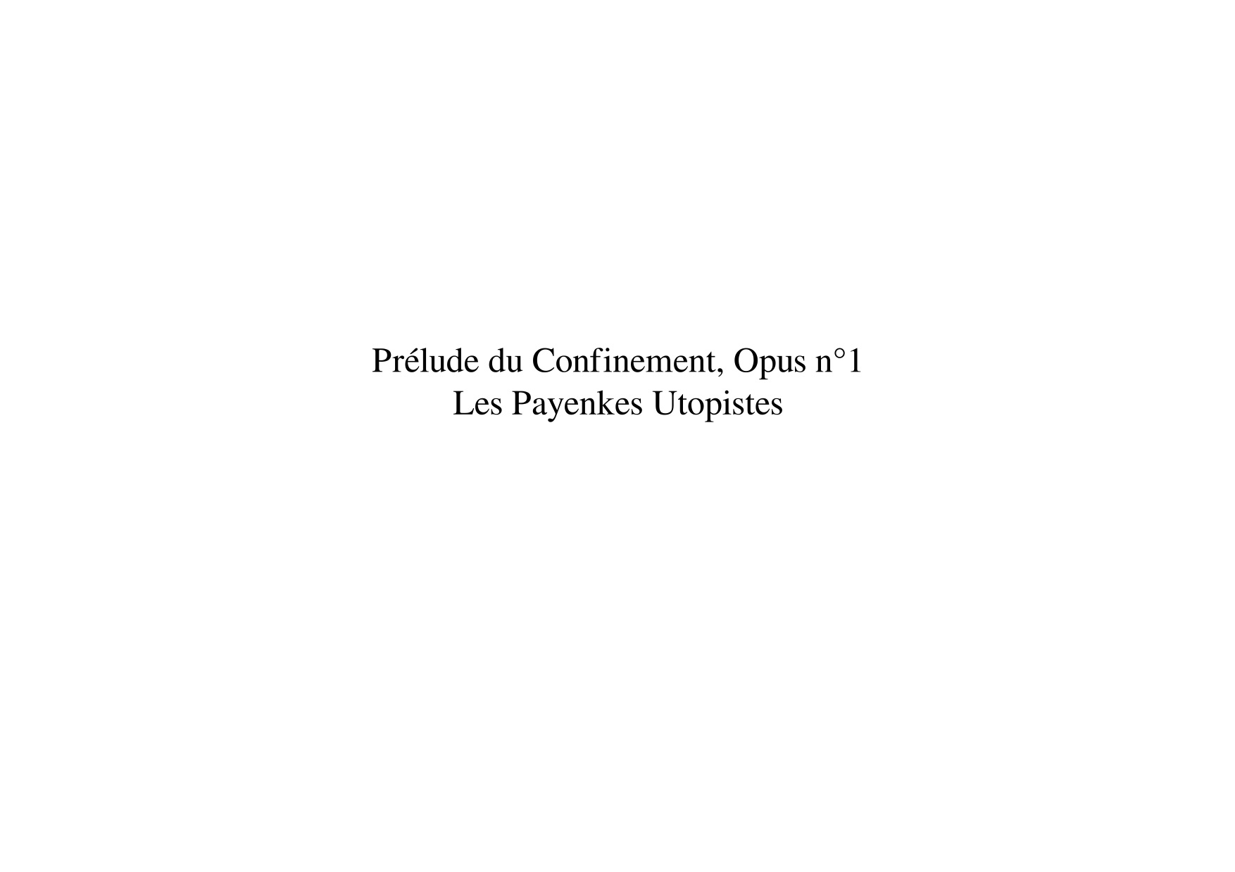 Prélude du Confinement, Opus n°1