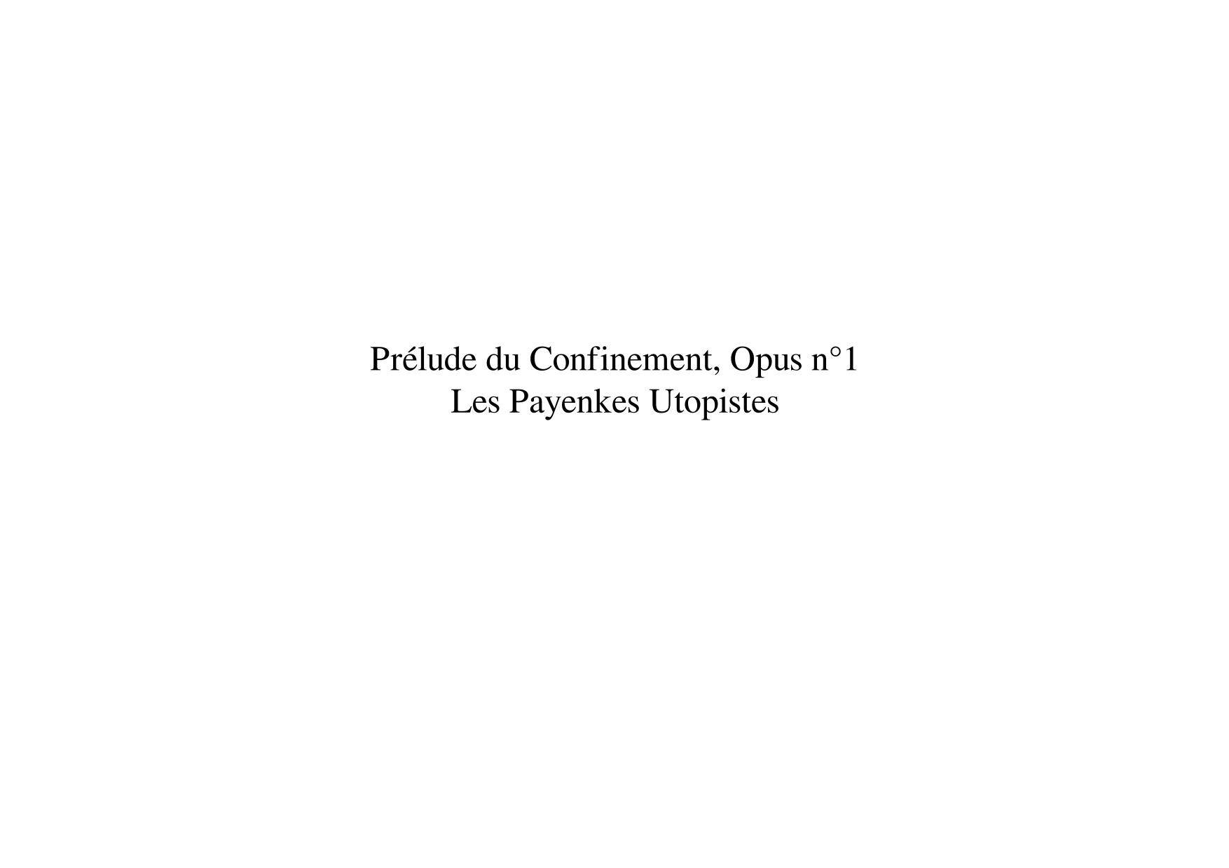 Prélude du Confinement, Opus n°1